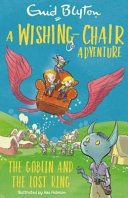 A Wishing Chair Adventure  the Goblin and the Lost Ring
