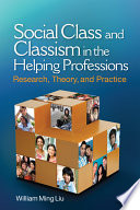Social Class and Classism in the Helping Professions