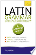 Latin Grammar You Really Need to Know  Teach Yourself Book PDF