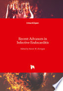 Recent Advances in Infective Endocarditis