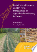Participatory research and on-farm management of agricultural biodiversity in Europe