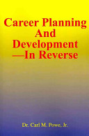 Career Planning and Development--In Reverse