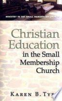 Christian Education In The Small Membership Church Book PDF