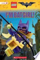 I m Batgirl   The LEGO Batman Movie  Reader