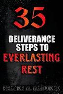 35 Deliverance Steps to Everlasting Rest