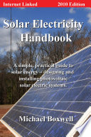 Solar Electricity Handbook  : A Simple, Practical Guide to Solar Energy - Designing and Installing Photovoltaic Solar Electric Systems