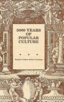 5000 Years of Popular Culture