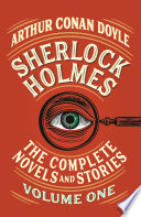 Sherlock Holmes  The Complete Novels and Stories  Volume I