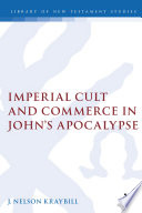 Imperial Cult And Commerce In John S Apocalypse