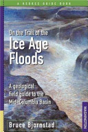 On the Trail of the Ice Age Floods Book