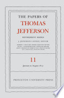The Papers Of Thomas Jefferson Retirement Series Volume 11