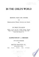In the Child's World: Morning Talks and Stories for Kindergartens, Primary Schools and Homes by Emilie Poulsson PDF
