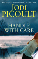 """Handle with Care: A Novel"" by Jodi Picoult"