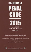 2015 Penal Code California Abridged Criminal Justice Edition