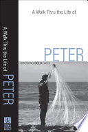 Walk Thru the Life of Peter, A
