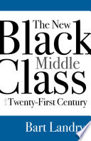 The New Black Middle Class in the Twenty First Century