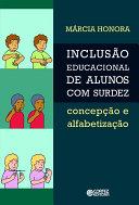 Inclusão educacional de alunos com surdez: concepção e alfabetização
