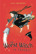 The Worst Witch in Trouble