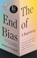 The End of Bias: A Beginning Pdf/ePub eBook