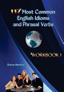 117 Most Common English Idioms and Phrasal Verbs  Workbook 1
