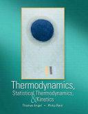 Thermodynamics  Statistical Thermodynamics  and Kinetics