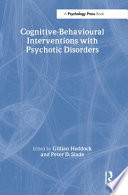 Cognitive Behavioural Interventions With Psychotic Disorders Book PDF