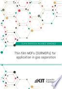 Thin film MOFs  SURMOFs  for application in gas separation