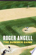 """""""The Summer Game"""" by Roger Angell"""
