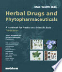 """""""Herbal Drugs and Phytopharmaceuticals: A Handbook for Practice on a Scientific Basis"""" by Max Wichtl, Norman Grainger Bisset, Franz-Christian Czygan, Josef A. Brinckmann, Michael P. Lindenmaier"""