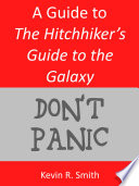 A Guide to The Hitchhiker s Guide to the Galaxy