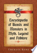 Encyclopedia of Beasts and Monsters in Myth, Legend and Folklore Pdf/ePub eBook