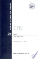 Code Of Federal Regulations Title 29 Labor Pt 500 899 Revised As Of July 1 2012