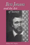 Ben Jonson and the Art of Secrecy