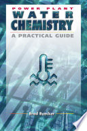Power Plant Water Chemistry  : A Practical Guide