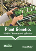 Plant Genetics  Principles  Techniques and Applications