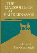 The Maussolleion at Halikarnassos   reports of the Danish Archaeological Expedition to Bodrum  4  The Quadrangle   the foundations of the Maussolleion and its sepulchral compartments