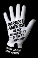 Pdf Darkest America: Black Minstrelsy from Slavery to Hip-Hop