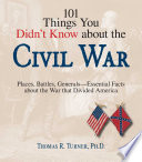 101 Things You Didn T Know About The Civil War