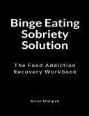 Binge Eating Sobriety Solution