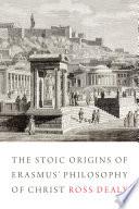 The Stoic Origins of Erasmus  Philosophy of Christ