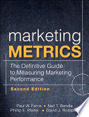Marketing Metrics  : The Definitive Guide to Measuring Marketing Performance