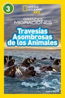 National Geographic Reader Gm Amazing Animal Journeys Spanish National Geographic Readers