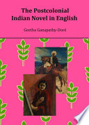 The Postcolonial Indian Novel In English