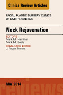 Neck Rejuvenation, An Issue of Facial Plastic Surgery Clinics of North America,