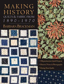 Making History   Quilts   Fabric From 1890 1970