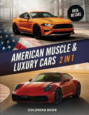 American Muscle And Luxury Cars Coloring Book