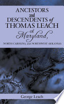 Ancestors and Descendents of Thomas Leach of Maryland, North Carolina, and Northwest Arkansas