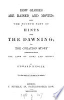Hints From The Dawning Or The Creation Story Considered Under The Laws Of Light And Motion