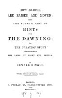 Hints from the Dawning; Or, The Creation Story Considered Under the Laws of Light and Motion ...