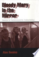 """Bloody Mary in the Mirror: Essays in Psychoanalytic Folkloristics"" by Alan Dundes"